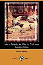 More Beasts for Worse Children by Hilaire…