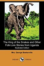 The King of the Snakes and Other Folk-Lore…