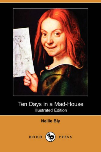 ten-days-in-a-mad-house-illustrated-edition-dodo-press