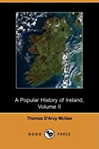 A Popular History of Ireland : from the…