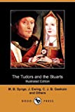 Synge, M. B.: The Tudors and the Stuarts (Illustrated Edition) (Dodo Press)