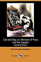 Cat and Dog or Memoirs of Puss and The…
