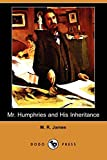 James, M. R.: Mr. Humphries and His Inheritance (Dodo Press)