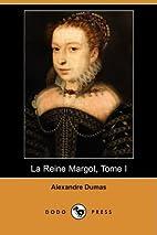 Queen Margot, Vol 1 by Alexandre Dumas