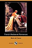 France, Marie de: French Mediaeval Romances, from the Lays of Marie de France (Dodo Press)