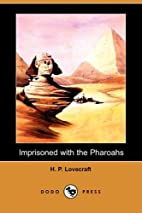 Imprisoned with the Pharaohs [Novelette] by…