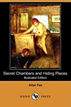 Secret Chambers and Hiding Places by Allan…