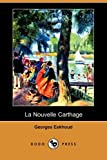 Eekhoud, Georges: La Nouvelle Carthage (Dodo Press) (French Edition)