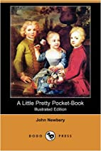 A Little Pretty Pocket-Book (Illustrated…