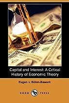 Capital and Interest by Eugen Von…