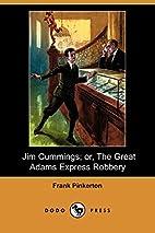 Jim Cummings; or, The Great Adams Express…
