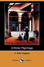 A Winter Pilgrimage (HTML only) by H. Rider…