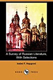 Hapgood, Isabel F.: A Survey of Russian Literature, with Selections (Dodo Press)