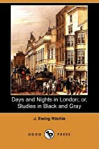 Days and Nights in London; or, Studies in…