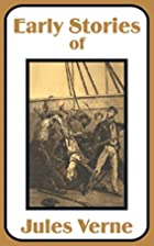 Early Stories of Jules Verne by Jules Verne