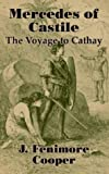 Cooper, J. Fenimore: Mercedes of Castile: The Voyage to Cathay