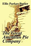 Butler, Ellis Parker: The Great American Pie Company