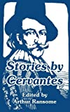 De Cervantes Saavedra, Miguel: Stories By Cervantes