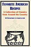 U.S. Department of Agriculture: Favorite American Recipes: A Collection Of Classics From Around The Country