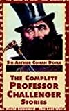 Doyle, Arthur Conan: Complete Professor Challenger Stories