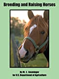 Ensminger, M.E.: Breeding And Raising Horses