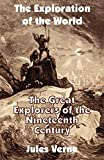 Verne, Jules: The Exploration of the World: The Great Explorers of the Nineteenth Century