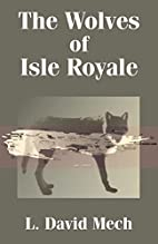 The Wolves of Isle Royale by L. David Mech