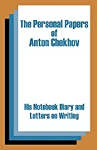 The Personal Papers of Anton Chekhov by…