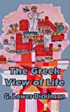 Dickinson, Goldsworthy Lowes: The Greek View of Life