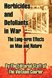 The Editorial Staff: Herbicides and Defoliants in War: The Long-term Effects on Man and Nature