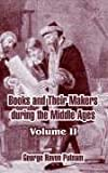 Putnam, George Haven: Books And Their Makers During The Middle Ages