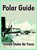 United States Air Force: Polar Guide