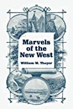 Thayer, William M.: Marvels Of The New West