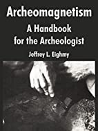 Archeomagnetism: A Handbook for the…