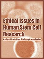 Ethical Issues In Human Stem Cell Research…