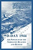 Hallion, Richard P.: D-day 1944: Air Power Over The Normandy Beaches And Beyond