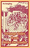 Song-Ling, Pu: Strange Tales From Make-do Studio