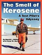 The Smell of Kerosene: A Test Pilot's…