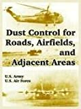 U.S. Army: Dust Control For Roads, Airfields, And Adjacent Areas