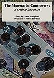 Modigliani, Franco: The Monetarist Controversy: A Seminar Discussion