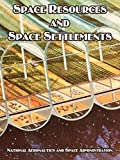 NASA: Space Resources and Space Settlements