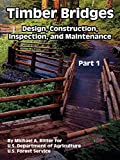 United States Department of Agriculture: Timber Bridges: Design, Construction, Inspection, And Maintenance