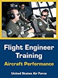 United States Air Force: Flight Engineer Training: Aircraft Performance
