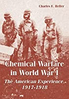 Chemical Warfare in World War I: The…