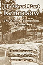 The Road Past Kennesaw: The Atlanta Campaign…