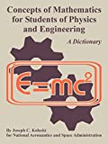 Kolecki, Joseph C.: Concepts of Mathematics for Students of Physics and Engineering
