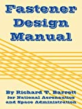 Barrett, Richard T.: Fastener Design Manual