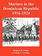 Marines in the Dominican Republic, 1916-1924…