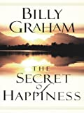 Graham, Billy: The Secret of Happiness