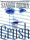 Brown, Sandra: The Crush